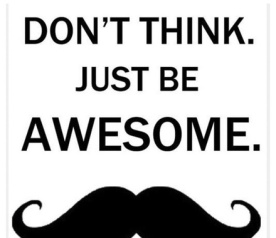 dont-think-just-be-awesome
